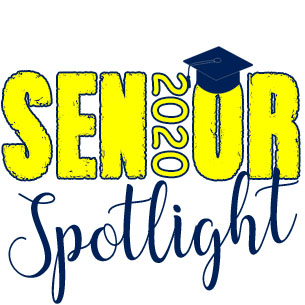 Class of 2020 - Senior Spotlights (celebrating our seniors in the midst of the COVID-19 Pandemic)